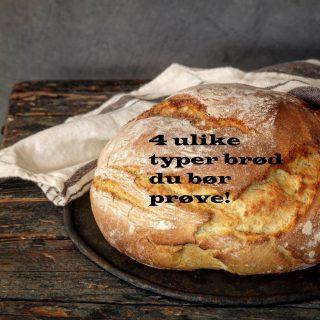 4 typer brød du bare må prøve
